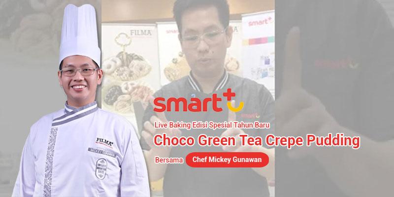 Live Baking Chef Mickey Gunawan Edisi Spesial Tahun Baru - Choco Green Tea Crepe Pudding