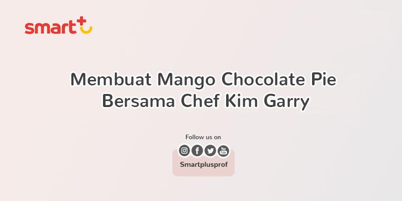Membuat Mango Chocolate Pie Bersama Chef Kim Garry