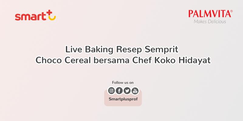 Live Baking Resep Semprit Choco Cereal bersama Chef Koko Hidayat